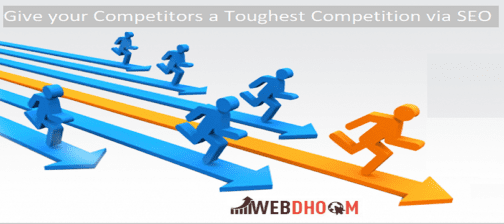 Give your Competitors a Toughest Competition via SEO